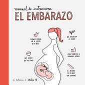 Manual de instrucciones: el embarazo: Con ilustraciones de Catalina Plé