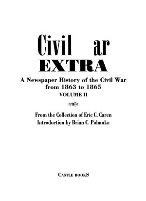 Civil War Extra: A newspaper history of the Civil War from 1863 to 1865
