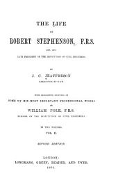 The Life of Robert Stephenson...: With Descriptive Chapters on Some of His Most Important Professional Works by William Pole, Volume 2
