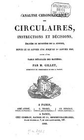 Analyse chronologique des Circulaires, Instructions et Décisions, émanées du Ministère de la Justice, depuis le 12 janvier 1791 jusqu'au 1. janvier 1840: suivie d'une table détaillé des matières