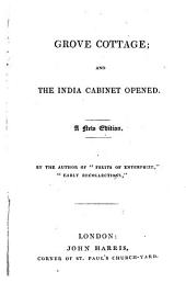 Grove cottage;: and The India cabinet opened