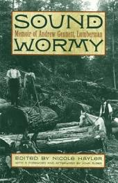 Sound Wormy: Memoir of Andrew Gennett, Lumberman