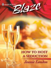 How to Host a Seduction