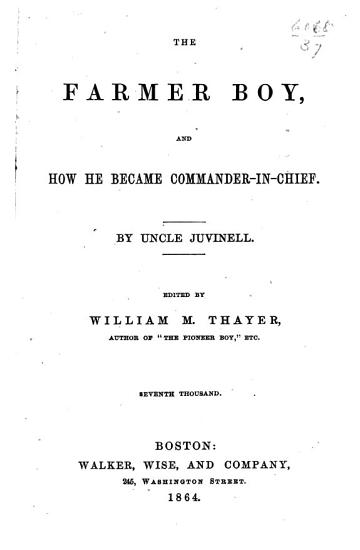 The Farmer Boy  and how He Became Commander in chief PDF