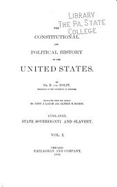 The Constitutional and Political History of the United States: 1750-1833. State sovereignty and slavery. 1889