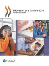 Education at a Glance 2014 OECD Indicators: OECD Indicators