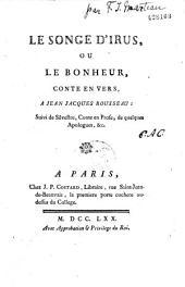 Le Songe d'Irus, ou le Bonheur, conte en vers, à Jean Jacques Rousseau ; suivi de : Silvestre, conte en prose, de quelques apologues, etc. [Par Fr.-J. Marteau]