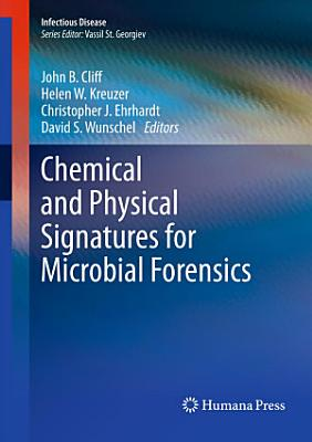Chemical and Physical Signatures for Microbial Forensics