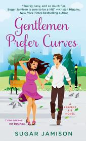 Gentlemen Prefer Curves: A Perfect Fit Novel