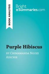 Purple Hibiscus By Chimamanda Ngozi Adichie Book Analysis  PDF