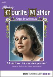 Hedwig Courths-Mahler - Folge 009: Ich hab' soviel um dich geweint