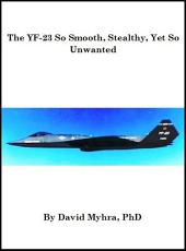 The YF-23 So Smooth, Stealthy, Yet So Unwanted