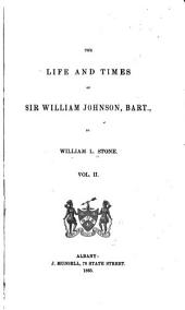 The Life and Times of Sir William Johnson, Bart: Volume 2