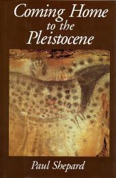 Coming Home to the Pleistocene