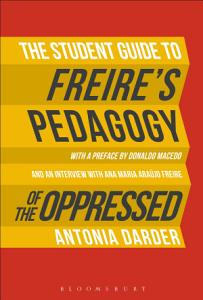 The Student Guide to Freire s  Pedagogy of the Oppressed  Book
