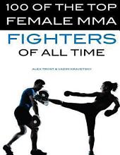 100 of the Top Female MMA Fighters of All Time