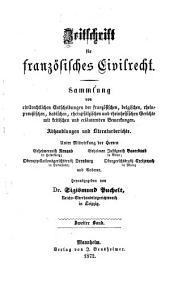 Zeitschrift für deutsches bürgerliches Recht und französisches Civilrecht: Letzteres mit besonderer Berücksichtigung des Zwischenrechts, Band 2