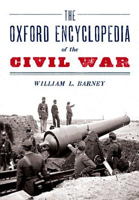 The Oxford Encyclopedia of the Civil War PDF