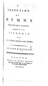 A Selection of Hymns ... intended as an appendix to Dr. Watts's Psalms and Hymns ... A new and improved edition, etc