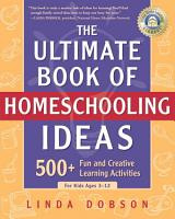 The Ultimate Book of Homeschooling Ideas PDF