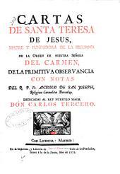 Cartas de Santa Teresa de Jesús: madre y fundadora de la reforma de la orden de Nuestra Señora del Carmen, de la primitiva observancia, Volumen 4