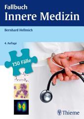 Fallbuch Innere Medizin: 150 Fälle aktiv bearbeiten, Ausgabe 4