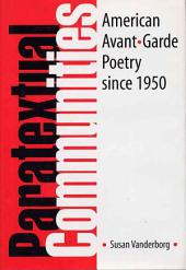 Paratextual Communities: American Avant-garde Poetry Since 1950