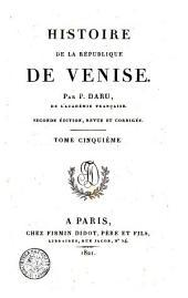 Histoire de la Republique de Venise. Par P. Daru, de l'Accadémie française: Volume1