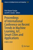Proceedings of International Conference on Recent Trends in Machine Learning  IoT  Smart Cities and Applications PDF