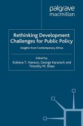 Rethinking Development Challenges for Public Policy: Insights from Contemporary Africa