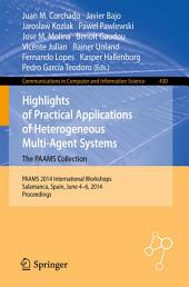Highlights of Practical Applications of Heterogeneous Multi-Agent Systems - The PAAMS Collection: PAAMS 2014 International Workshops, Salamanca, Spain, June 4-6, 2014. Proceedings