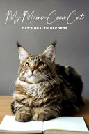 My Maine-Coon Cat Cat's Health Records