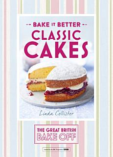 Great British Bake Off     Bake it Better  No 1   Classic Cakes Book