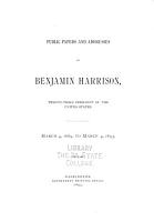 Public Papers and Addresses of Benjamin Harrison  Twenty third President of the United States  March 4  1889  to March 4  1893 PDF
