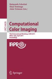 Computational Color Imaging: Third International Workshop, CCIW 2011, Milan, Italy, April 20-21, 2011, Proceedings