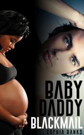 Baby Daddy Blackmail: Interracial Erotica