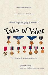 Tales of Valor: Rebirth of Latter-Day Heroes in the Image of Biblical Paladins