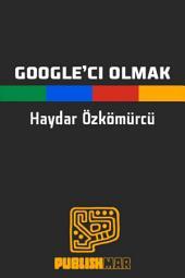 Google'cı Olmak: Google Araçları