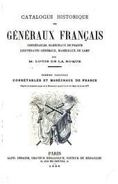 Catalogue historique des généraux français: connétables, maréchaux de France, lieutenants généraux, maréchaux de camp ...