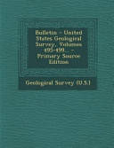 Bulletin   United States Geological Survey  Volumes 495 499      Primary Source Edition PDF
