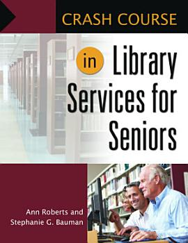 Crash Course in Library Services for Seniors PDF