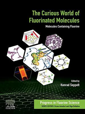 The Curious World of Fluorinated Molecules
