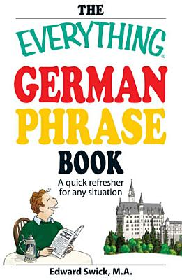 The Everything German Phrase Book PDF