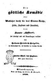 Die Göttliche Komödie, oder Wallfahrt durch die drei Geister-Reiche Hölle, Fegfeuer und Paradies von Dante Alighieri: Das Fegfeuer, Band 2