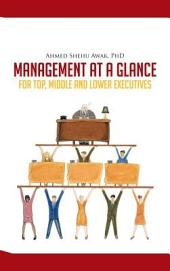 MANAGEMENT AT A GLANCE: FOR TOP, MIDDLE AND LOWER EXECUTIVES