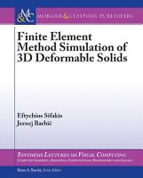 Finite Element Method Simulation of 3D Deformable Solids PDF