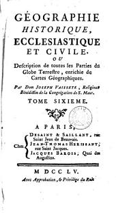 Géographie historique, ecclesiastique et civile ou Description de toutes les parties du globe terrestre, enrichie de cartes géographiques: Volume6