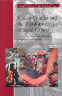 Violent Conflict and the Transformation of Social Capital
