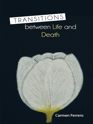 TRANSITIONS between Life and Death