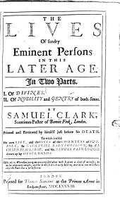 The lives of sundry eminent persons in this later age: in two part, I. Of divines ; II. Of nobility and gentry of both sexes